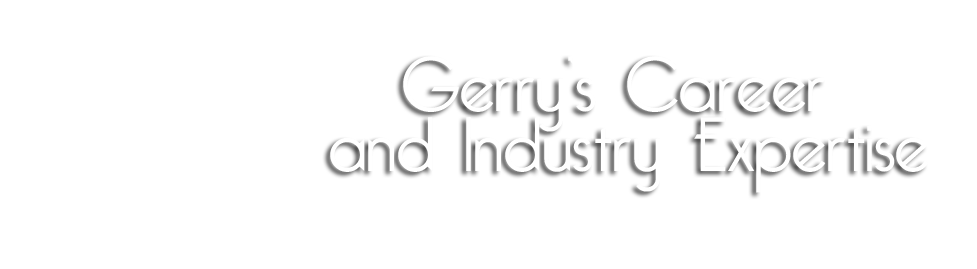 Gerry-Career-Industry-Expertise